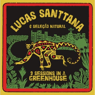 Lucas Santtana - 3 Sessions in a Greenhouse Music Album Reviews