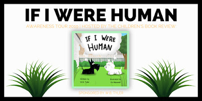 https://www.thechildrensbookreview.com/weblog/2019/06/if-i-were-human-by-w-b-tyler-awareness-tour.html