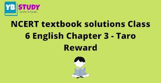 NCERT textbook solutions Class 6 English Chapter 3 - Taro S Reward