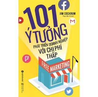 Free Marketing – 101 Ý Tưởng Phát Triển Doanh Nghiệp Với Chi Phí Thấp (Tái Bản 2017) ebook PDF EPUB AWZ3 PRC MOBI