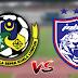 Live Streaming Kuala Lumpur vs JDT Liga Super 13.7.2019