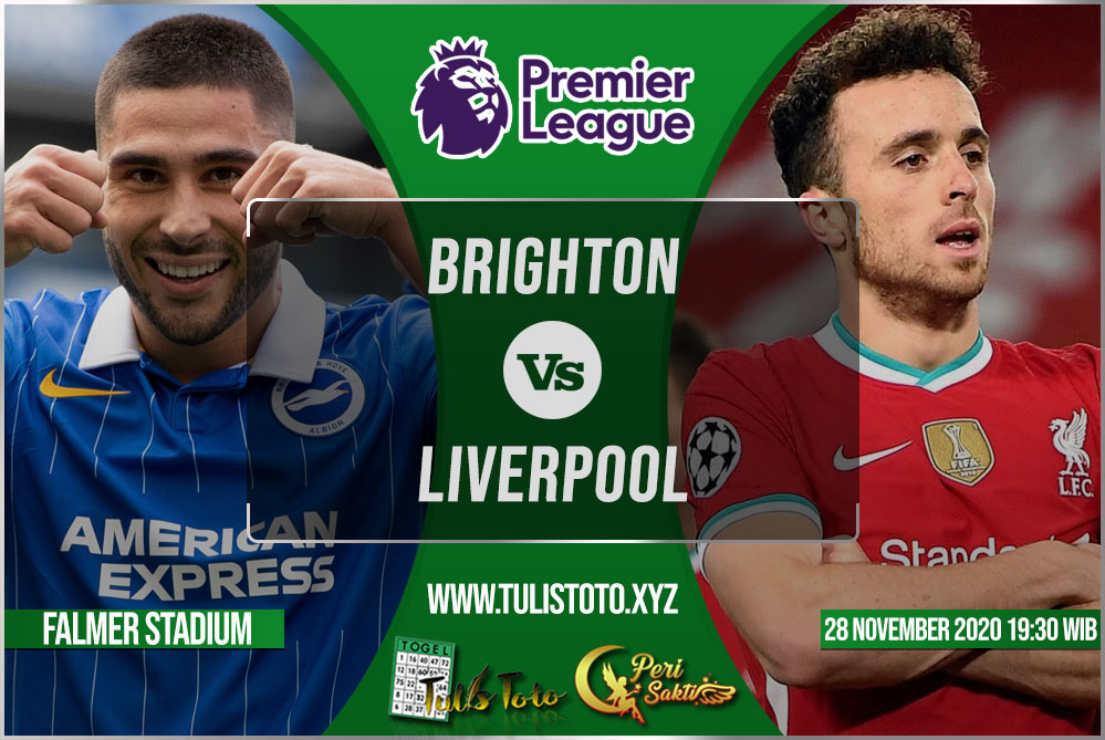 Prediksi Brighton vs Liverpool 28 November 2020