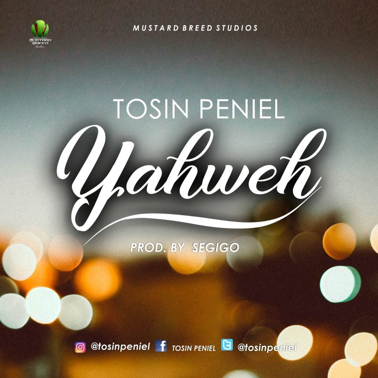 Yahweh by Tosin Penile Download mp3 - Klassicboyz com