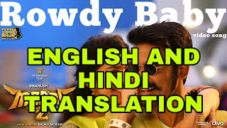 rowdy baby Lyrics | Translation | in English/Hindi -Dhanush, Sai Pallavi