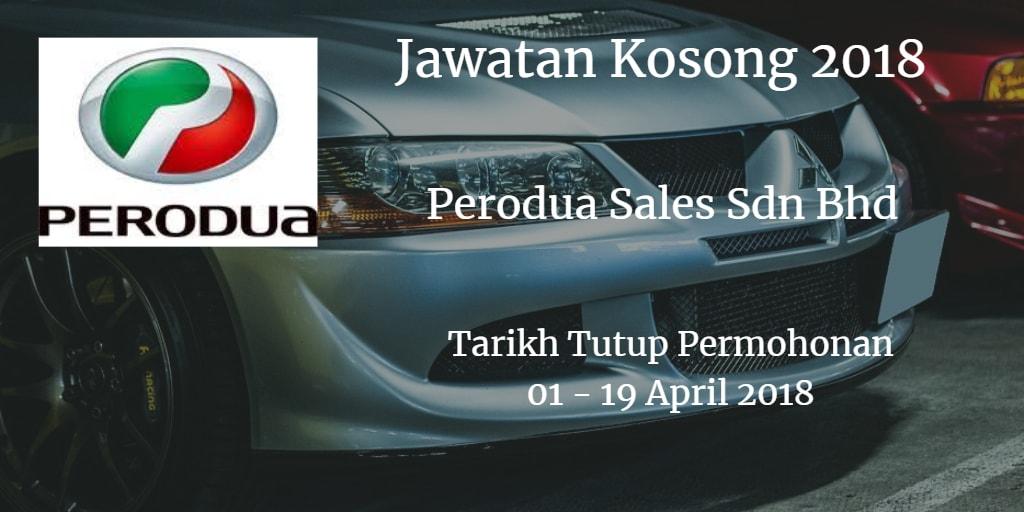 Jawatan Kosong Perodua Sales Sdn Bhd 01 - 19 April 2019