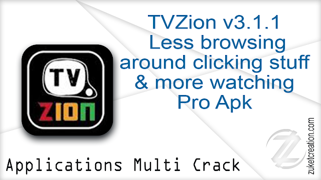 TVZion v3.1.1 – Less browsing around clicking stuff & more watching Pro Apk