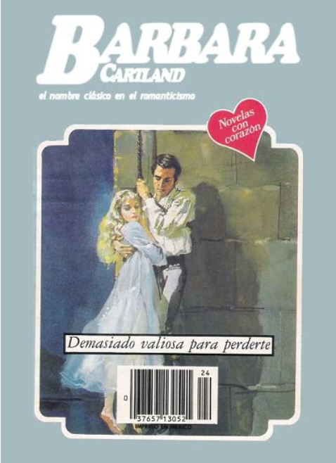 Demasiado Valiosa para Perderte – Barbara Cartland