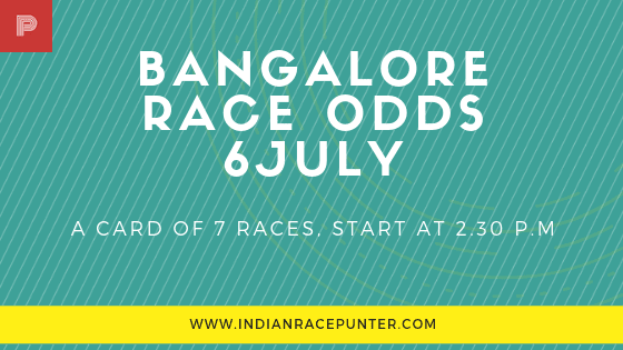 Bangalore Race Odds 6 July, trackeagle, track eale, racingpulse, racing pulse