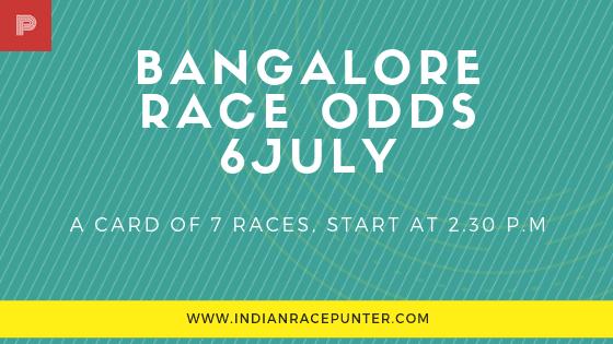 Bangalore Race Odds 6 July