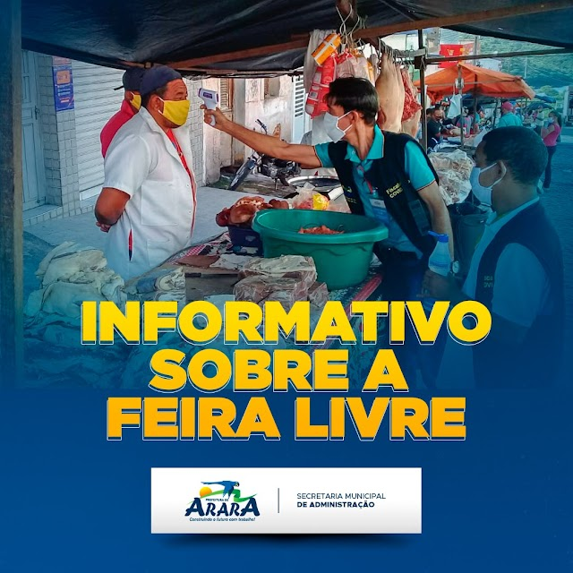 A Prefeitura Municipal de Arara vem por meio desta nota esclarecer alguns pontos acerca da realização da feira livre municipal.