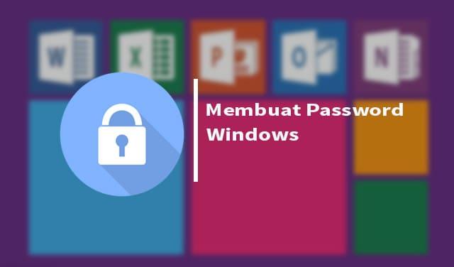 Cara membuat password di windows 10