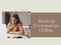 Macam-Macam Strategi Pemasaran Online yang Membuat Produk Laris Manis