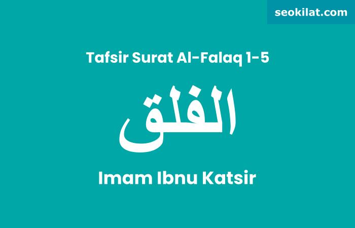Tafsir Surat Al-Falaq ayat 1-5