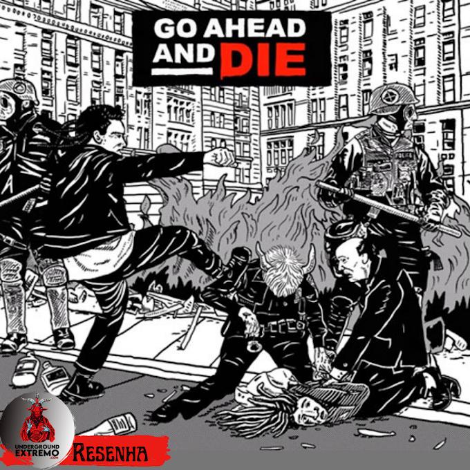 "Resenha #199: ""Go Ahead and Die"" (2021) - Go Ahead and Die"
