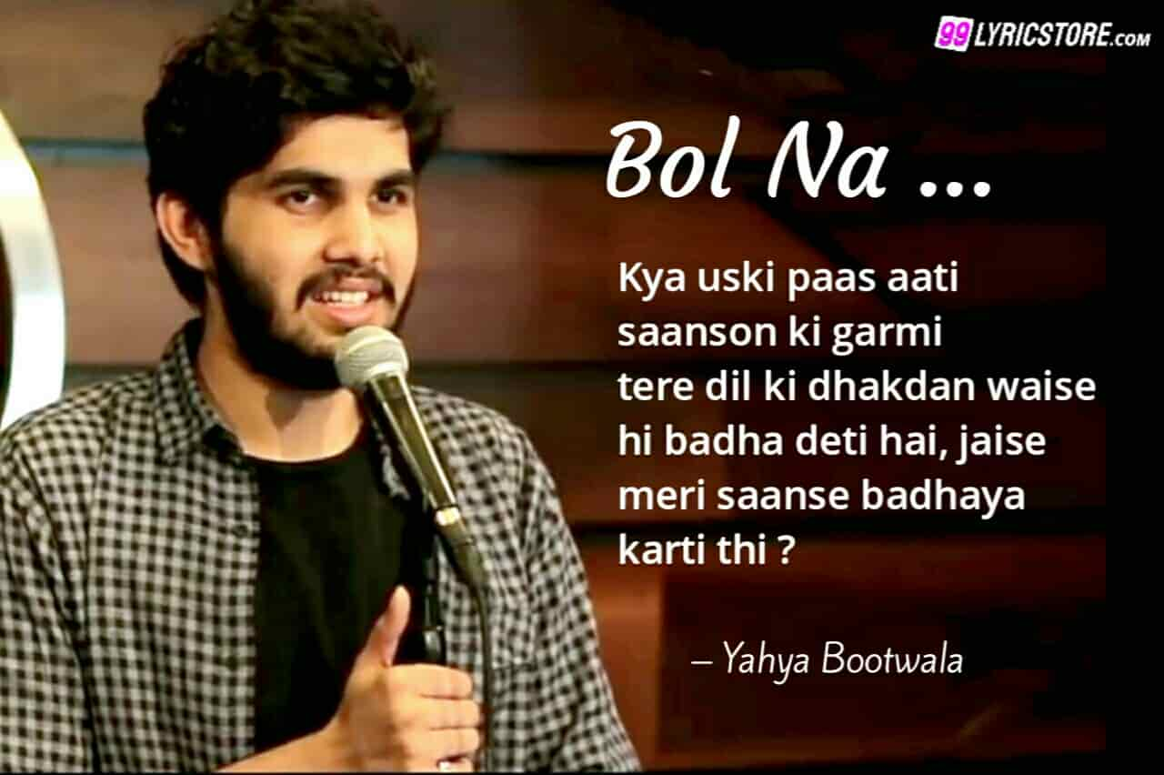 This beautiful poetry 'Bol Na' has inspired by Zakir Khan' Poem 'Kuch Sawal Hai Tumse', written and performed by Yahya Bootwala, Shots at 'The Habitat'.