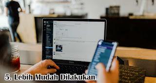 Lebih Mudah Dilakukan merupakan salah satu kelebihan dan keuntungan bisnis online