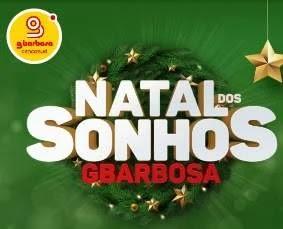 Natal Dos Sonhos Promoção GBarbosa Prêmios Incríveis