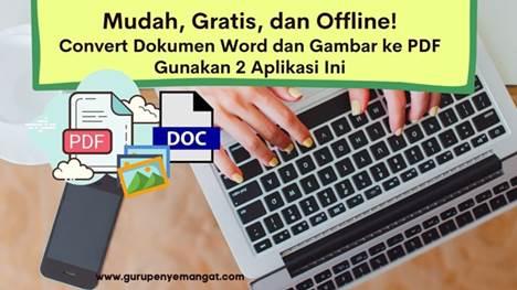 Cara Mudah Convert Dokumen Word dan Gambar ke PDF
