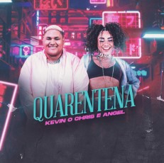 Quarentena - MC Kevin o Chris ft. Angel