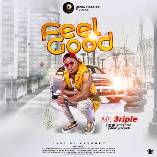 Mr 3riple – Feel Good (Official Video)