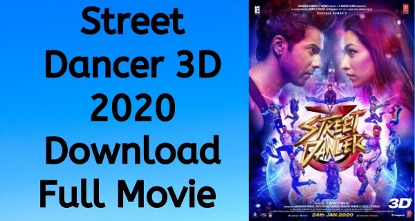 Street Dancer 3D 2020 Download Full Movie In HD Quality 720p