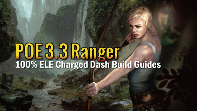 POE 3 3 Ranger 100% ELE Charged Dash Build Guides