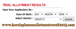 Kerala DHSE / VHSE Plus One Trial allotment result 2015