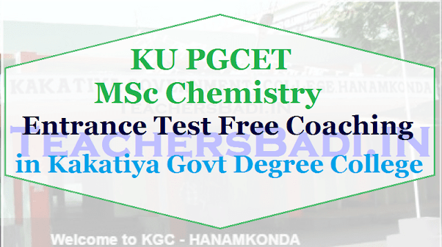 KU PGCET,MSc Chemistry Entrance test,Free Coaching,Kakatiya Govt Degree College
