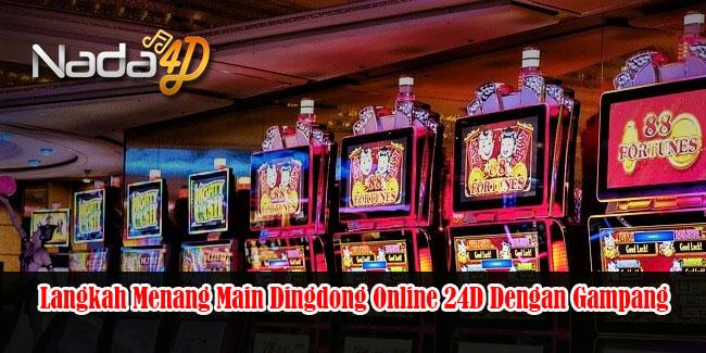 Langkah Menang Main Dingdong Online 24D Dengan Gampang