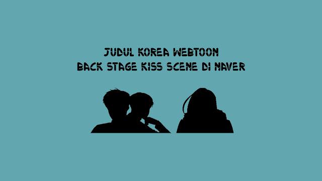 Judul Korea Webtoon Back Stage Kiss Scene di Naver