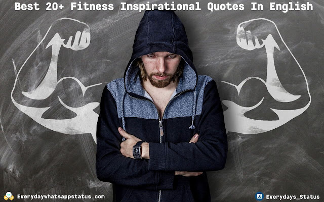 Best 20+ Fitness Inspirational Quotes In English | Everyday Whatsapp Status