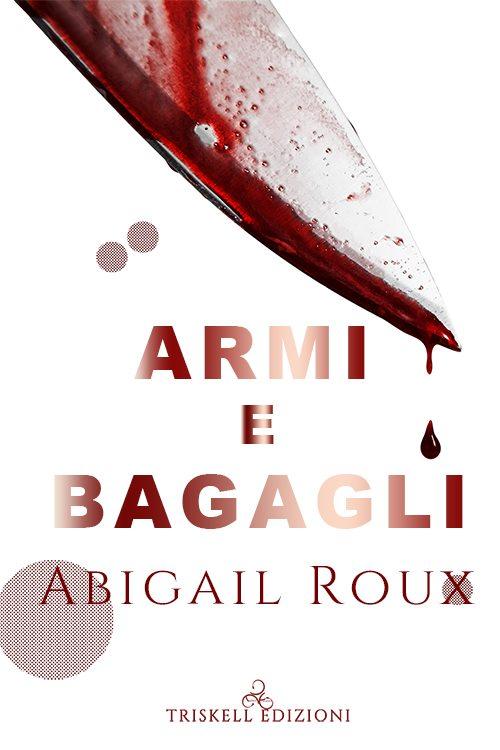"""Libri in uscita: """"Armi e bagagli"""" (Serie Cut & Run #1) di Abigail Roux"""