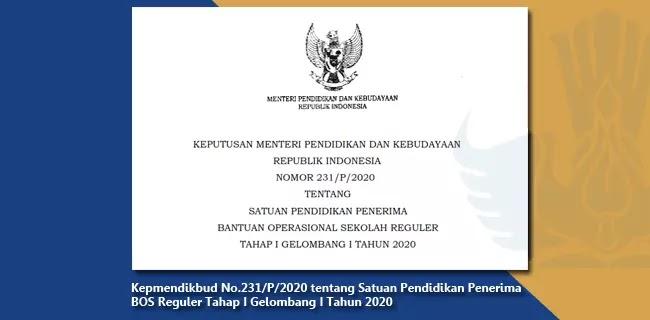 Kepmendikbud Nomor 231/P/2020 tentang Satuan Pendidikan Penerima BOS Reguler Tahap I Gelombang I Tahun 2020