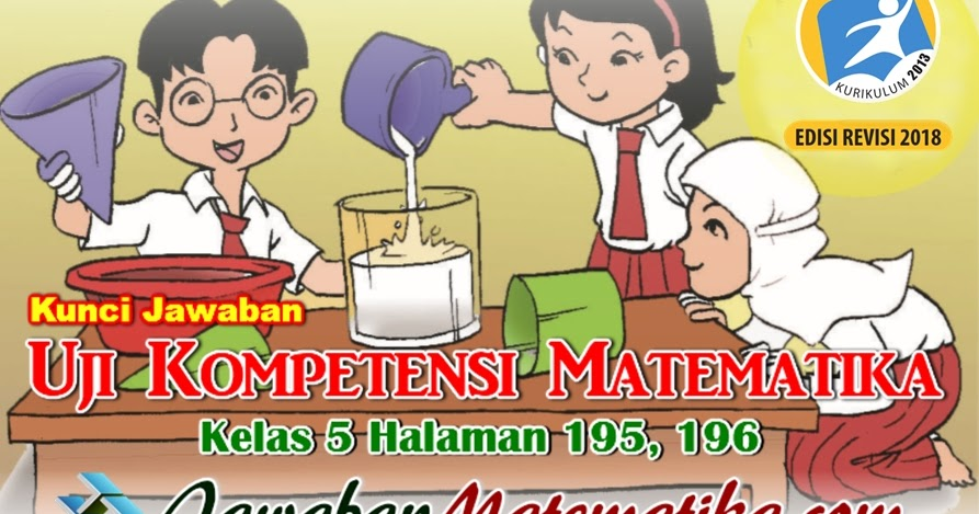 Kunci Jawaban Uji Kompetensi Matematika Kelas 5 Kurikulum ...