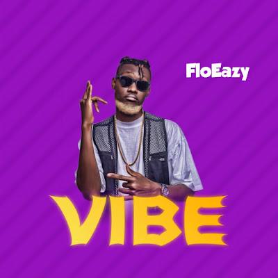 FloEazy - VIBE (Prod. By Skillisbeatz - Audio MP3)