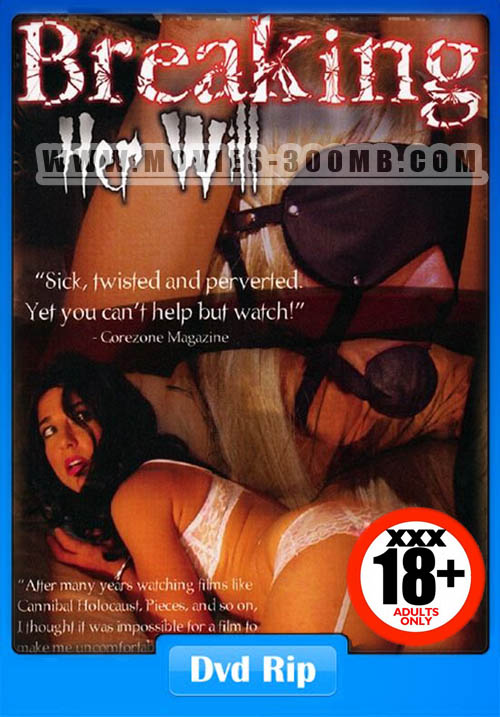 Breaking Her Will 2009 Dvdrip 400Mb - Movies 300Mb-5984