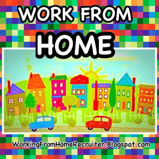 52 MORE various Work From Home Employment, Freelance and Contract Opportunities!
