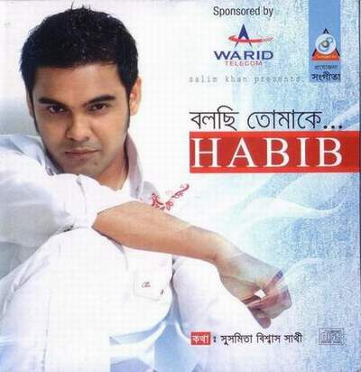 Habib wahid bolchi tomake album download with lyrics.