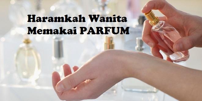 Bagaimana Hukum Wanita Memakai Parfum