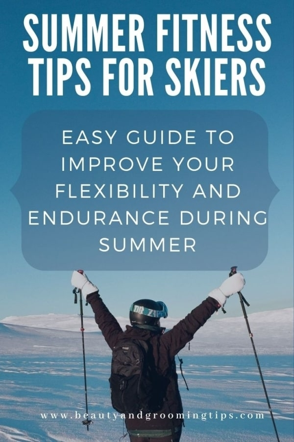 sking in summer- Tips to stay in shape in summer for skiers