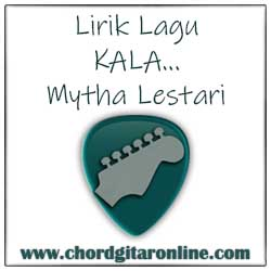 Lirik Mytha Lestari Kala Lyrics