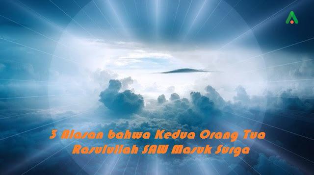 3 Alasan bahwa Kedua Orang Tua Rasulullah SAW Masuk Surga