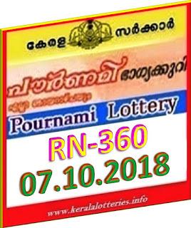 kerala lottery result from keralalotteries.info 07/10/2018, kerala lottery result 07-10-2018, kerala lottery results 07-10-2018, POURNAMI lottery RN 360 results 07-10-2018, POURNAMI lottery RN 360, live POURNAMI   lottery RN-360, POURNAMI lottery, kerala lottery today result POURNAMI, POURNAMI lottery (RN-360) 07-10-2018, RN 360, RN 360,