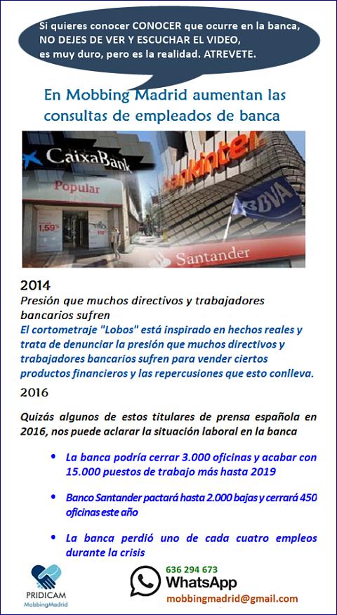 Mobbingmadrid En PRIDICAM aumentan las consultas de empleados de banca sobre el acoso laboral