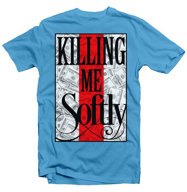 killing me softly mattelsa tshirt designs