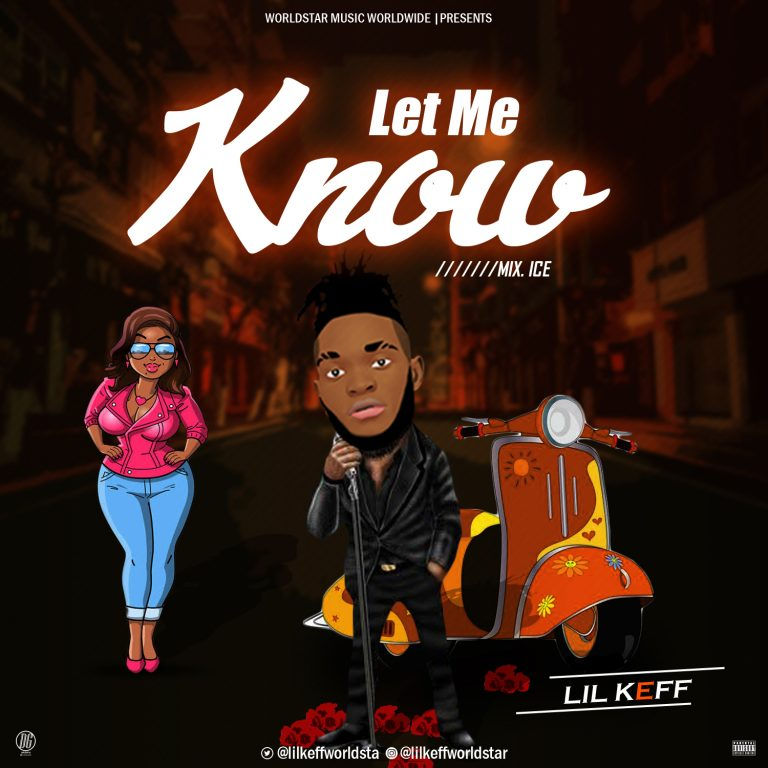[Music] :- Lil Keff – Let Me Know (lolo Cover) #Arewapublisize