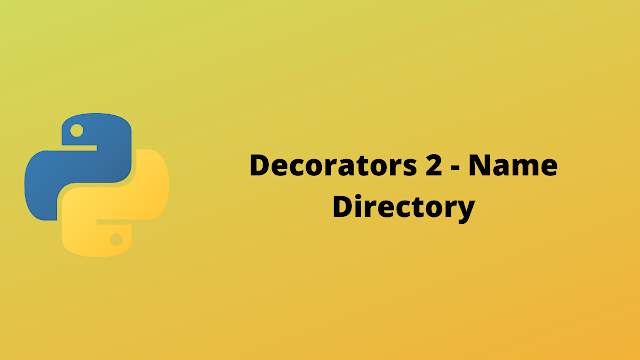 HackerRank Decorators 2 - Name Directory solution in python