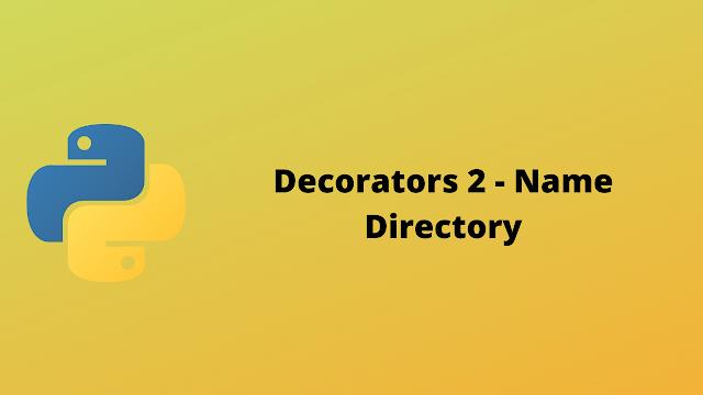 HackerRank Decorators 2 - Name Directory solution in python