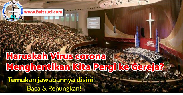 Haruskah Virus corona Menghentikan Kita Pergi ke Gereja?