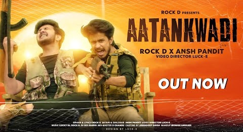 Aatankwadi Lyrics- Rock D and Ansh Pandit   New Song 2020